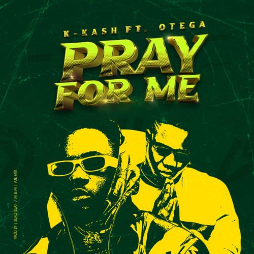 K.KASH – Pray For Me Ft. OTEGA