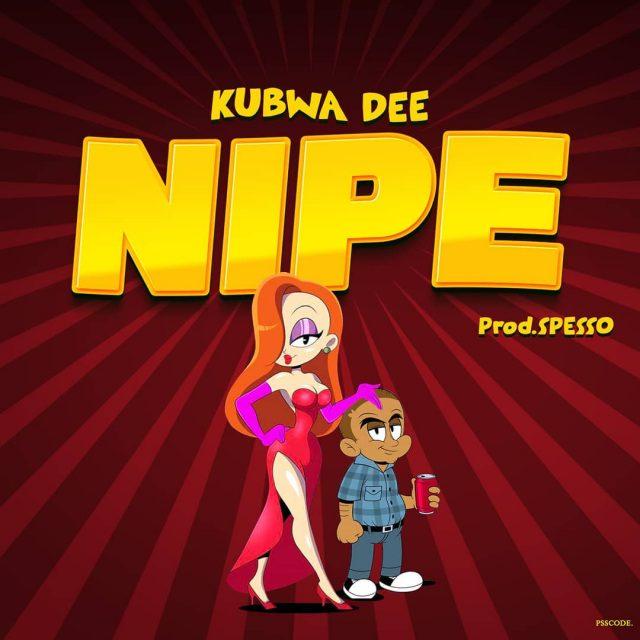 Kubwa Dee – Nipe
