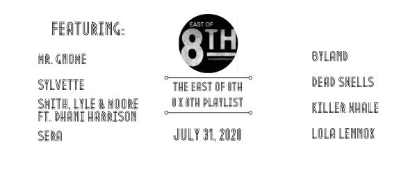 East of 8th Spotify Playlist July 31