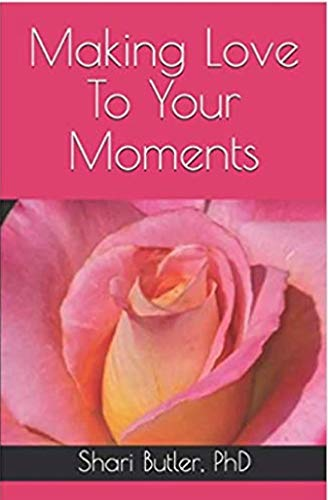 Making Love to Your Moments