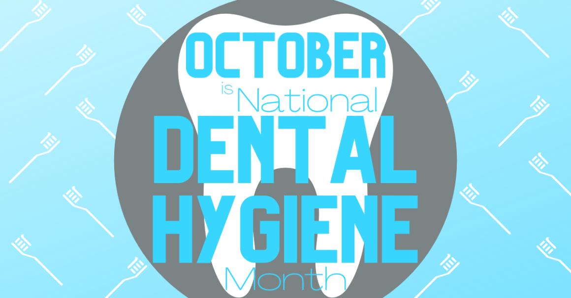 October is National Dental Hygiene Month!