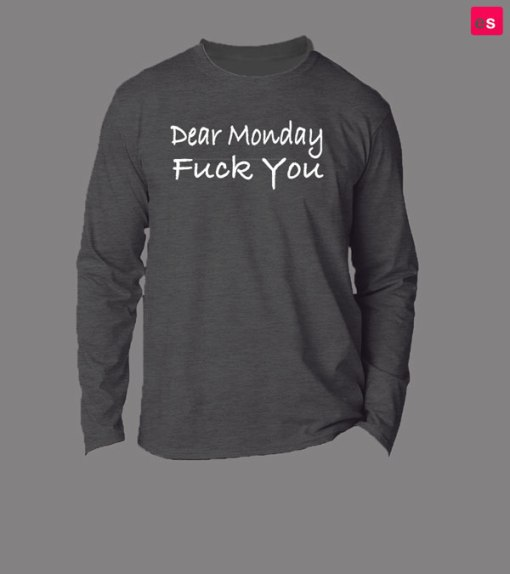 Dear Monday Fuck You