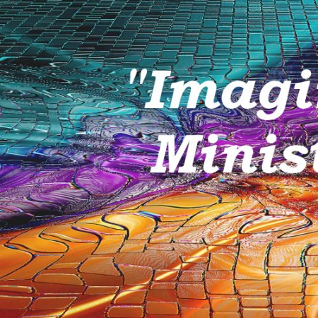 """Imagining Ministry"""