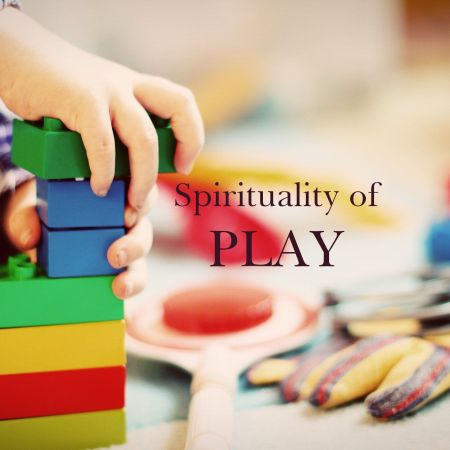 Spirituality of Play