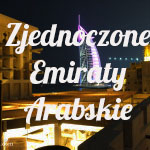 Zdjęcia ze Zjednoczonych Emiratów Arabskich