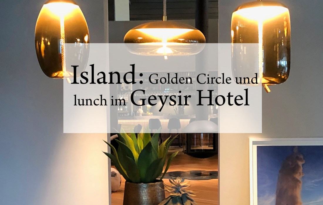 Island:Golden circle und lunch im Geysir Hotel