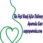 Ayurvedic Post Natal Care – The First Week After Delivery