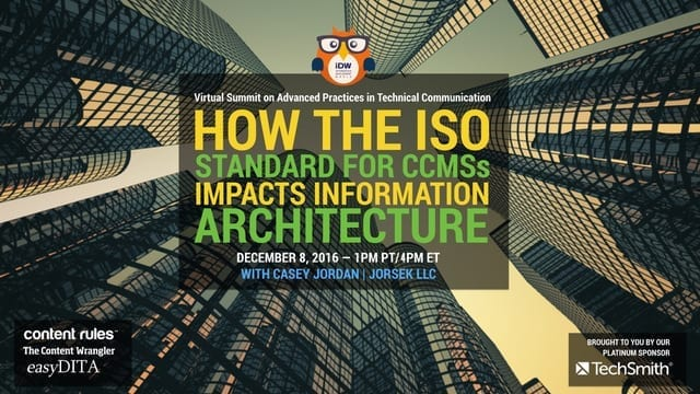 Watch the Recorded Presentation : How the ISO Standard for CCMSs Impacts Your Information Architecture