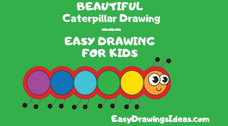 Cute Caterpillar Drawing For Kids How To Draw Caterpillar Easy