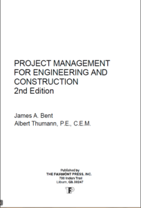 Project Management For Engineering And Construction By James A. Bent and Albert Thumann