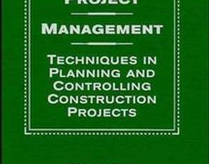 Project Management Techniques in Planning and Controlling Construction Projects By Hira N Ahuja, S P Dozzi, S M Abourizk
