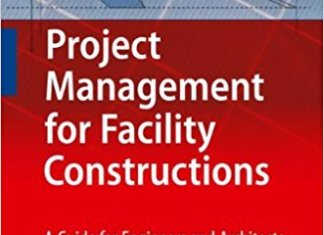 Project Management for Facility Constructions A Guide for Engineers and Architects By Alberto De Marco – PDF Free Download