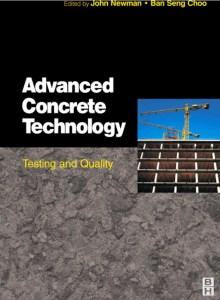 Advanced Concrete Technology Testing and Quality By John Newman and Ban Seng Choo