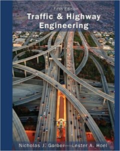 Traffic and Highway Engineering By Nicholas J. Garber and Lester A. Hoel