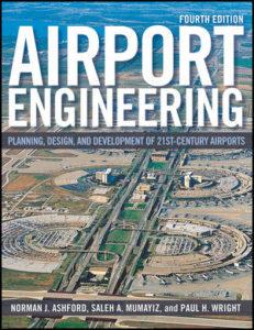 Airport Engineering Planning, Design and Development of 21st Century Airports By Norman J. Ashford, Saleh Mumayiz, Paul H. Wright