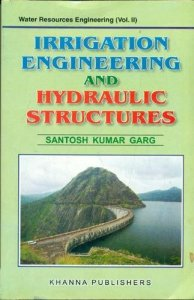 Irrigation Engineering And Hydraulic Structures By Santosh Kumar Garg