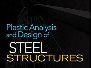 Plastic Analysis and Design of Steel Structures By M. Bill Wong