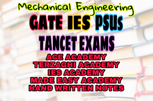 MECHANICAL ENGINEERING GATE IES TANCET AND PSU EXAMS STUDY MATERIALS HUGE COLLECTIONS – PDF Free Download
