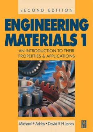 ENGINEERING MATERIALS 1 : AN INTRODUCTION TO PROPERTIES, APPLICATIONS AND DESIGN BY D R H JONES AND MICHAEL F. ASHBY