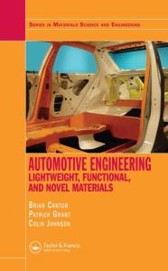 Automotive Engineering: Lightweight, Functional, and Novel Materials Book By Brian Cantor, P. Grant, C. Johnston