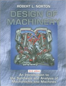 Design of Machinery An Introduction to the Synthesis and Analysis of Mechanisms and Machines 3rd Edition By Robert L. Norton