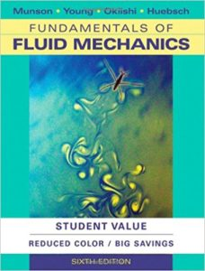 Fundamentals of Fluid Mechanics Book (PDF) By Bruce R. Munson, Donald F. Young, Theodore H. Okiishi, Wade W. Huebsch
