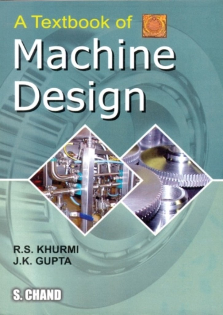 Pdf A Textbook Of Machine Design By R S Khurmi Free Download Easyengineering