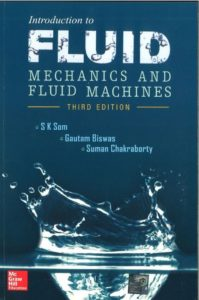 Introduction to Fluid Mechanics and Fluid Machines Book (PDF) By S K Som, Gautam Biswas, S Chakraborty