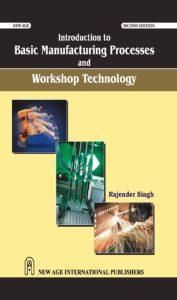 Introduction to Basic Manufacturing Process & Workshop Technology