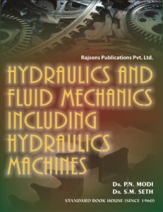 Hydraulics and Fluid Mechanics Including Hydraulics Machines By Dr. P.N. Nodi, S.M. Seth – PDF Free Download