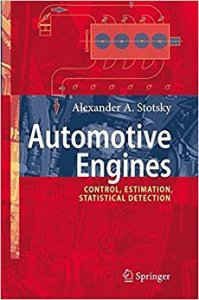 AUTOMOTIVE ENGINES: CONTROL, ESTIMATION, STATISTICAL DETECTION BY ALEXANDER A. STOTSKY
