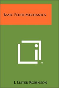 BASIC FLUID MECHANICS BY J. LISTER ROBINSON