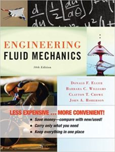 ENGINEERING FLUID MECHANICS BY DONALD F. ELGER, CLAYTON T. CROWE, JOHN A. ROBERSON, BARBARA C. WILLIAMS