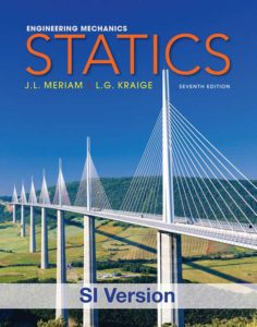 ENGINEERING MECHANICS STATICS BY J. L. MERIAM, L. G. KRAIGE