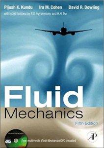 FLUID MECHANICS BY PIJUSH K. KUNDU, IRA M. COHEN, DAVID R DOWLING PH.D., DR.