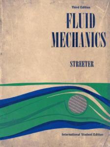FLUID MECHANICS BY STREETER INTERNATIONAL STUDENT EDITION – MCGRAW HILL BOOK COMPANY