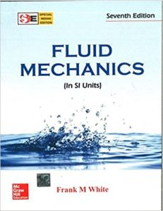 FLUID MECHANICS (IN SI UNITS) BY FRANK M. WHITE
