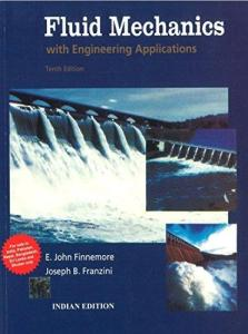 FLUID MECHANICS WITH ENGINEERING APPLICATIONS BY E. JOHN FINNEMORE, JOSEPH B FRANZINI