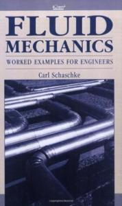 FLUID MECHANICS WORKED EXAMPLES FOR ENGINEERS BY CARL SCHASCHKE