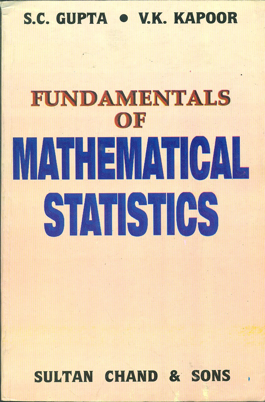 Fundamentals of Mathematical Statistics [PDF] By S C  Gupta Book PDF