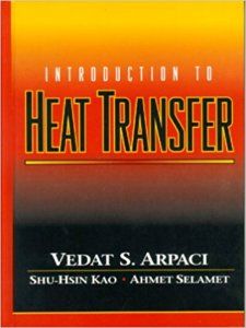 INTRODUCTION TO HEAT TRANSFER BY VEDAT S. ARPACI, AHMET SELAMET, SHU-HSIN KAO