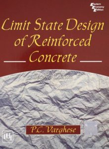 Limit State Design of Reinforced Concrete By P.C. Varghese