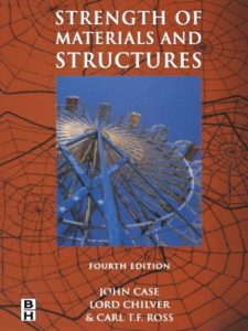 Strength of Materials and Structures Book (PDF) By John Case, Lord Chilver, Carl T.F. Ross
