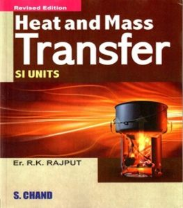 Heat and Mass Transfer SI Unit Book (PDF) By R.K.Rajput - Free Download PDF