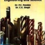 A TEXTBOOK OF PRODUCTION ENGINEERING BY P. C. PANDEY, C. K. SINGH, BALBIR SINGH