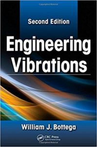 ENGINEERING VIBRATIONS SECOND EDITION HARDCOVER BY WILLIAM J. BOTTEGA
