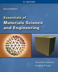 ESSENTIALS OF MATERIALS SCIENCE & ENGINEERING BY DONALD R. ASKELAND AND PRADEEP FULAY