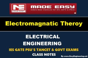 Electro Magnetic Theory EasyEngineering Team IES GATE PSU's TANCET & GOVT Exams Study Material For Electrical Engineering – PDF Free Download