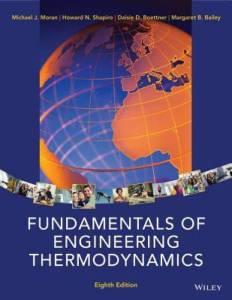 FUNDAMENTALS OF ENGINEERING THERMODYNAMICS BY MICHAEL J. MORAN, HOWARD N. SHAPIRO, DAISIE D. BOETTNER, MARGARET B. BAILEY