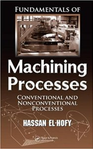 FUNDAMENTALS OF MACHINING PROCESSES CONVENTIONAL AND NONCONVENTIONAL PROCESSES BY HASSAN ABDEL-GAWAD EL-HOFY